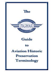 The TIGHAR  Guide to Aviation Historic Preservation Terminology